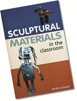 Bloomsbury Sculptural Materials in the Classroom