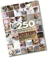 Bloomsbury 250 Tips Techniques And Trade Secrets For Potters