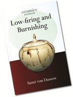 Bloomsbury Low-Firing And Burnishing (Ceramics Handbook)