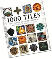 Bloomsbury 1000 Tiles - Two Thousand Years Of Decorative Ceramics