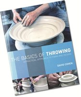 Bloomsbury The Basics of Throwing (A Practical Approach to Form and Design)