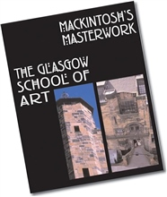 Scarva Mackintosh's Masterwork - The Glasgow School Of Art