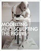 Bloomsbury Modelling and Sculpting The Figure