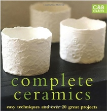Collins & Brown Complete Ceramics | Easy Techniques and 25 Great Projects